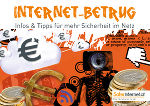 Flyer Internetbetrug - Klick aufs Bild zum Download! © Saferinternet.at